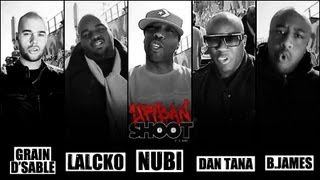 Lalcko, Nubi, B.james, Dan Tana & Grain D'sable - Urban Shoot #13)