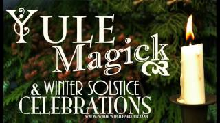 getlinkyoutube.com-Yule Magick & Winter Solstice Celebrations ~ The White Witch Parlour