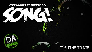 getlinkyoutube.com-FIVE NIGHTS AT FREDDY'S 3 SONG (It's Time To Die) - DAGames