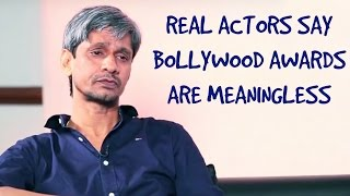 The-Real-Actors-Feel-Bollywood-Awards-have-no-Value width=