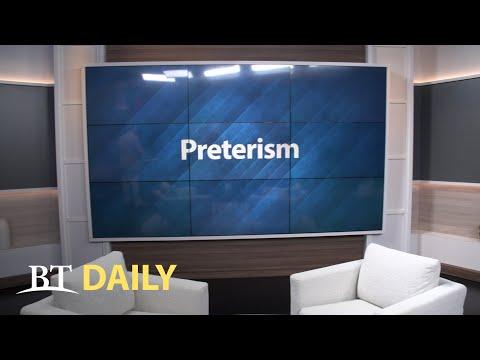 BT Daily: Preterism