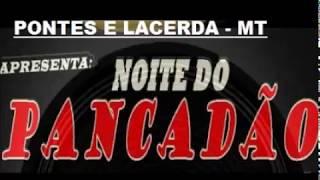 getlinkyoutube.com-Noite do Pancadão Pontes e Lacerda MT  DJ Gilberto Bixo