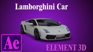 getlinkyoutube.com-After Effects |  Element 3d | lamborghini car tutorial free download