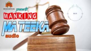 Mateeka - ManKing (Triplets Ghetto Kids) [Official Audio]