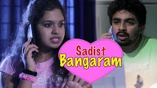 getlinkyoutube.com-Sadist Bangaram - Lol Series || Telugu Comedy Short Film || BFC