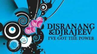 DJ Sranang & DJ Rajeev - I've Got The Power