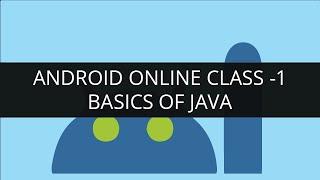 getlinkyoutube.com-Android Online Class 1 - Basics of Java - Variables, Loops, Arrays, Arraylist and Android Basics