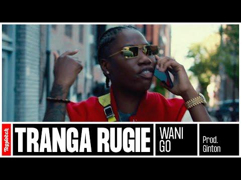 Tranga Rugie – Wani Go (prod. Ginton)