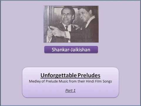 Shankar-Jaikishan - Unforgettable Preludes - Part 1