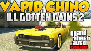 GTA V Online VAPID CHINO DLC ILL GOTTEN GAINS PARTE 2 Tuneado y Test y Como Conseguirlo GTA 5