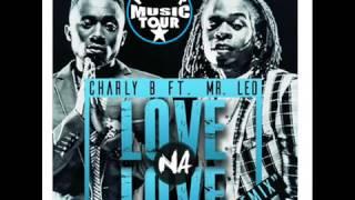CHARLY B LOVE NA LOVE FT Mr LEO width=