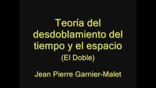 getlinkyoutube.com-Desdoblamiento del Tiempo y el Espacio Jean Pierre Garnier-Malet