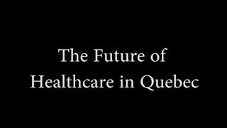 The Future of Healthcare in Qubec