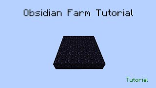 9/sec Obsidian Farm Tutorial + Explanation - 1.8