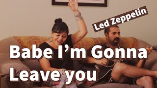 Babe I'm gonna leave you - Led Zeppelin (Cover)