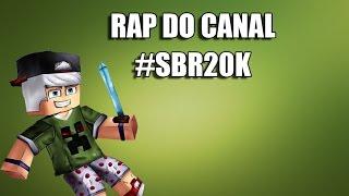 RAP DO CANAL! #SBR20K
