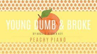 Young Dumb & Broke - Khalid (Higher Key) | Piano Backing Track
