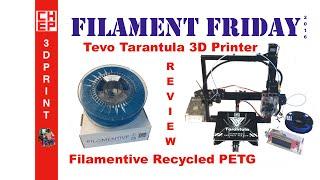 getlinkyoutube.com-3D Printing Filament Friday #68 - Tevo Tarantula and Filamentive Recycled PETG Review