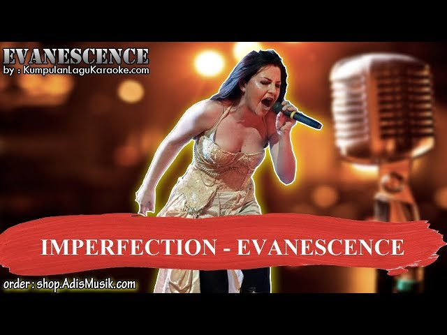 IMPERFECTION -  EVANESCENCE Karaoke