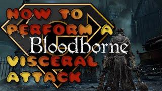 getlinkyoutube.com-Bloodborne - How To Perform A Visceral Attack