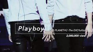 getlinkyoutube.com-[LIVE] EXO「PLAYBOY」2million view! Special Edit. from EXO PLANET#2 -The EXO'luXion-