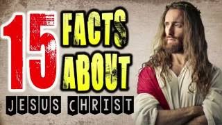 15 INCREDIBLE FACTS About JESUS CHRIST That Will SURPRISE You !!! width=