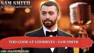 TOO GOOD AT GOODBYES - SAM SMITH Karaoke