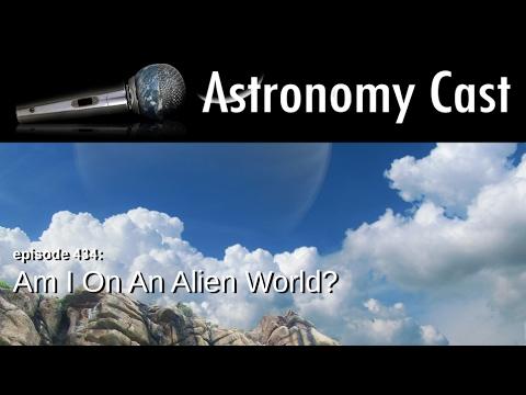 Astronomy Cast Ep. 434: Am I On An Alien World?