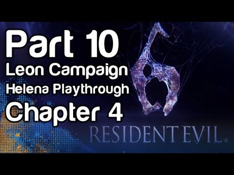 Resident Evil 6 - Gameplay Part 10 - Leon Campaign, Helena Playthrough, Chapter 4 (1080p, Xbox 360)