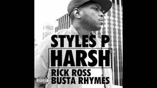 Styles P - Harsh (feat. Busta Rhymes & Rick Ross)