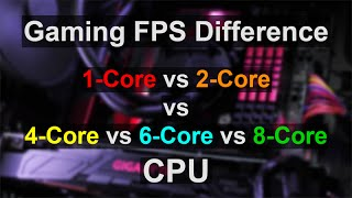 getlinkyoutube.com-Gaming FPS Difference - Single-Core vs Dual-Core, Quad-Core, 6-Core, 8-Core CPU