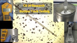 CR-39 Research, Nuclear Track Testing