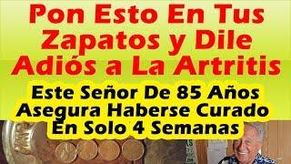 PON-ESTO-EN-TUS-ZAPATOS-Y-DILE-ADIOS-A-LA-ARTRITIS-Este-Hombre-De-85-Asegura-Se-Curo-En-4-Semanas width=