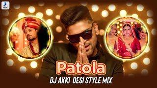 Guru Randhawa   Patola (Desi Style Remix)   DJ Akki