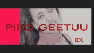 Piko Geetuu QEERROO Oromo/Oromiyaa Music 2018 width=