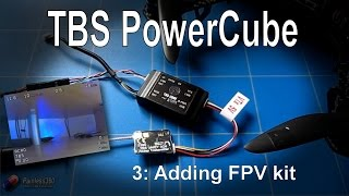 getlinkyoutube.com-(3/3) TBS PowerCube: Adding FPV kit (TBS Core Pro and TBS Unify Pro 5G8)