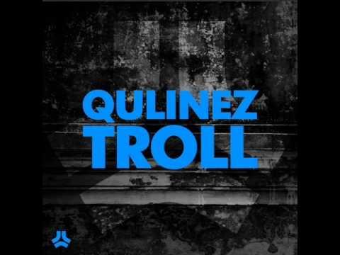 Qulinez - Troll (Original Mix) -P-DfqkbZOdU
