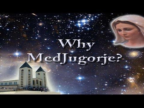 WHY MEDJUGORJE