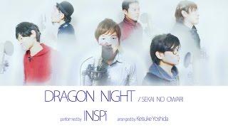 getlinkyoutube.com-【譜面付き】アカペラ・DRAGON NIGHTドラゴンナイト(SEKAI NO OWARI cover)INSPi【本気でやってみた】