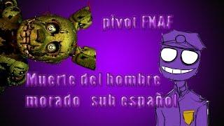 getlinkyoutube.com-pivot FNAF: muerte del hombre morado (purple man death) sub español