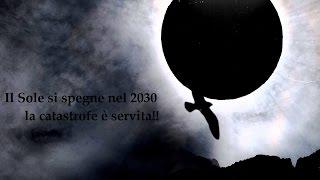 getlinkyoutube.com-IL SOLE SI SPEGNE IL 2030...E LA CATASTROFE E' SERVITA!!