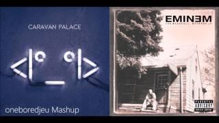 The Lone Slim Shady - Caravan Palace vs. Eminem (Mashup)