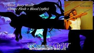 getlinkyoutube.com-Running Wild - Roxy Music (1980) 2012 FLAC Remaster 1080p Video ~MetalGuruMessiah~