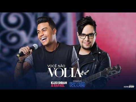 Kleo Dibah e Rafael - Você não volta (DVD BEM VINDO AO CLUBE)