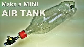 getlinkyoutube.com-Make a 2L Coke Bottle Air Tank (Upgraded Version)
