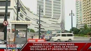 """getlinkyoutube.com-Taguig city, itinuturing nang """"University city"""", dahil sa pagdami ng colleges at universities doon"""
