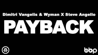 getlinkyoutube.com-Dimitri Vangelis & Wyman X Steve Angello - Payback (Original Mix)