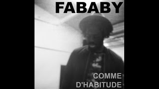 Fababy - Comme D'habitude