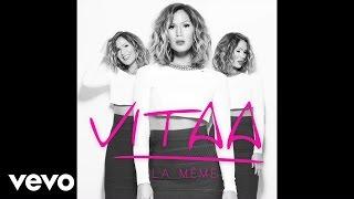 Vitaa - La même (ft. H-Magnum)