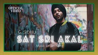 SAT SRI AKAL (Official Video)   G. Sidhu   Urban Kinng   Director Dice   Musik Therapy
